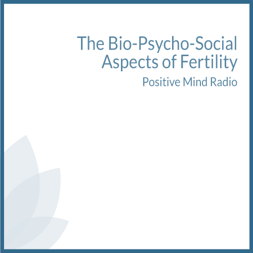 The Bio-Psycho-Social Aspects of Fertility